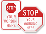 Custom stop signs are easy to make.