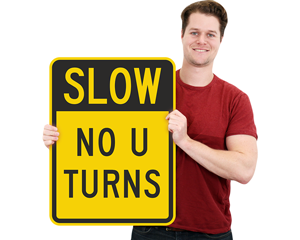 Custom slow no u turn sign
