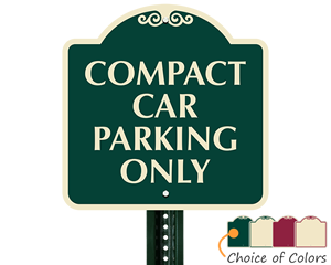 Designer compact car parking only sign