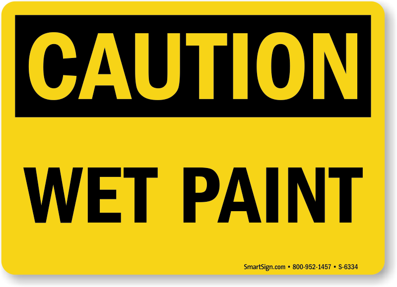 Wet Paint Sign Related Keywords & Suggestions Wet Paint