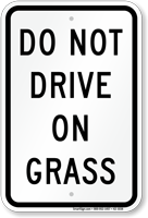 Do Not Drive on Grass Restriction Sign