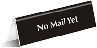 No Mail Yet Office Tabletop Tent Sign