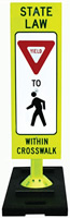 State Law Yield to Pedestrian within Crosswalk Sign on Portable Banana Base