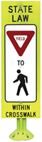 State Law Yield to Pedestrian within Crosswalk Sign on Fixed Sign Base