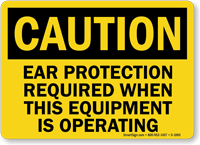 Ear Protection Required When Equipment Is Operating Sign