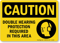 Caution Double Hearing Protection Required Sign