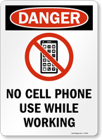 No Cell Phone Use While Working OSHA Danger Sign, SKU: S-7813