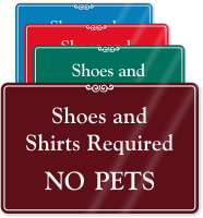 Shoes And Shirts Required, No Pets Wall Sign