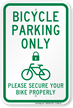 Bicycle Parking Only Secure Your Bike Properly Sign