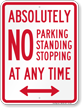 Bidirectional Absolutely No Parking Any Time Sign