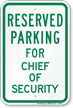 Parking Space Reserved For Chief Of Security Sign