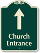Church Entrance Ahead Signature Sign