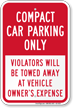 Compact Car Parking Only Violators Towed Sign
