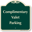 Complimentary Valet Parking Signature Sign