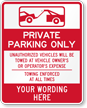 Customizable Private Parking Only, Towing Enforced Sign