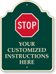 Custom Stop Instructions Signature Sign