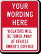 Customizable Violators Towed At Owner Expense Sign