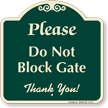Do Not Block Gate Signature Sign