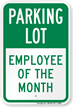Employee Of The Month Parking Lot Sign