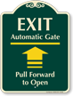 Exit, Automatic Gate, Pull Forward Signature Sign