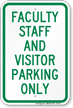 Faculty Staff And Visitor Parking Only Sign