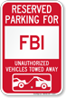 Reserved Parking For FBI Vehicles Tow Away Sign