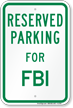 Parking Space Reserved For FBI Sign