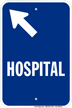 Hospital Diagonal Left Arrow Entrance Sign