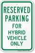 Parking Space Reserved For Hybrid Vehicle Only Sign