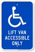 Lift Van Accessible Only Sign