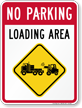 Loading Area No Parking Sign