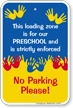 Loading Zone For Preschool Sign