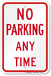 NO PARKING ANY TIME Aluminum No Parking Sign