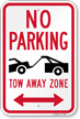 No Parking, Bidirectional Tow-Away Zone Sign