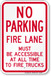 No Parking, Fire Lane Must Be Accessible Sign