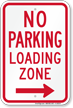 No Parking, Loading Zone Sign, Right Arrow