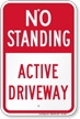 No Standing, Active Driveway Parking Restriction Sign