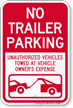 No Trailer Parking, Unauthorized Vehicles Towed Sign