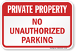 Private Property Unauthorized Parking Sign