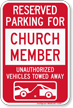 Reserved Parking For Church Member Tow Away Sign
