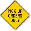 Pick-Up Orders Only Diamond-shaped Traffic Sign