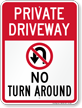 Private Driveway, No Turn Around Sign