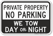 Private Property, No Parking, We Tow Sign