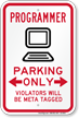 Programmer Parking Violators Will Be Meta Tagged Sign