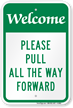 Please Pull All The Way Forward Welcome Sign