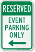 Reserved Event Parking Only Left Arrow Sign