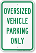 Reserved For Oversized Vehicle Parking Only Sign