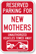Reserved Parking For New Mothers Tow Away Sign