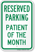 Reserved Parking Patient Of The Month Sign