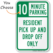 Resident Pick-up and Drop-off Only, Minute Parking Sign